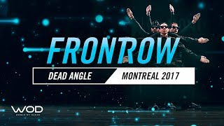 Dead Angle | FrontRow | World of Dance Montreal Qualifier 2017 | #WODMTL17