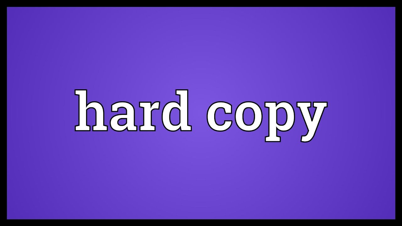 Hard Copy Meaning Youtube