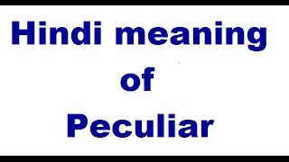 Hindi Meaning Peculiar