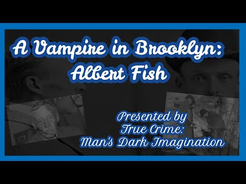 A Vampire In Brooklyn:  Albert Fish [Original