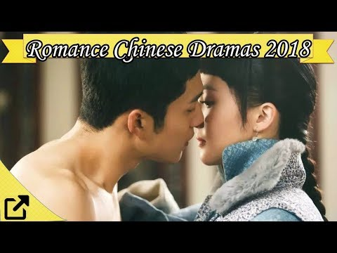 Top 50 Romance Chinese Dramas 2018 (All The TIme)