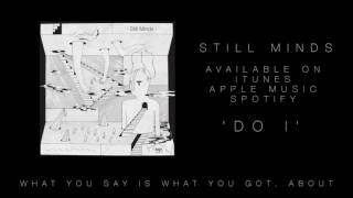 Still Minds - Do I