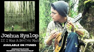 Joshua Hyslop - If I Were A Better Man