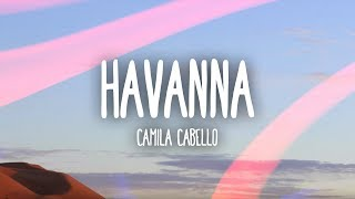 Camila Cabello Havana Lyrics / Lyric Video Ft. Young