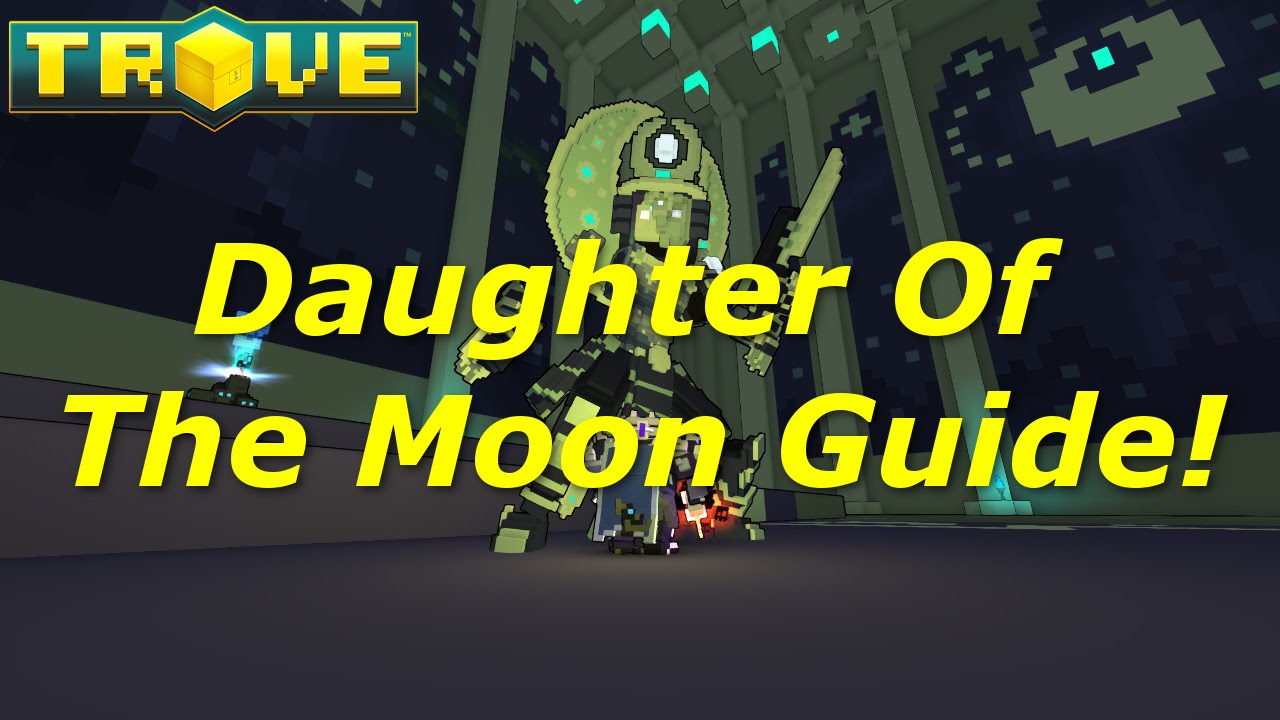 Download [Trove] Shadow Tower Boss Guide(Tutorial)! Daughter of the Moon Beginners Guide!