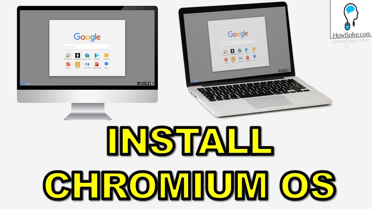 How to Install Chromium OS on PC - How I Solve