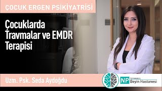 Çocuklarda Travmalar ve EMDR Terapisi