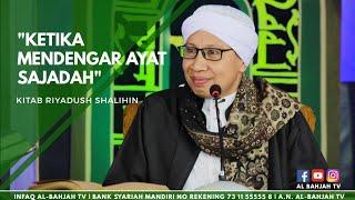 Ketika Mendengar Ayat Sajadah | Buya Yahya | Riyadush Sholihin | 2013