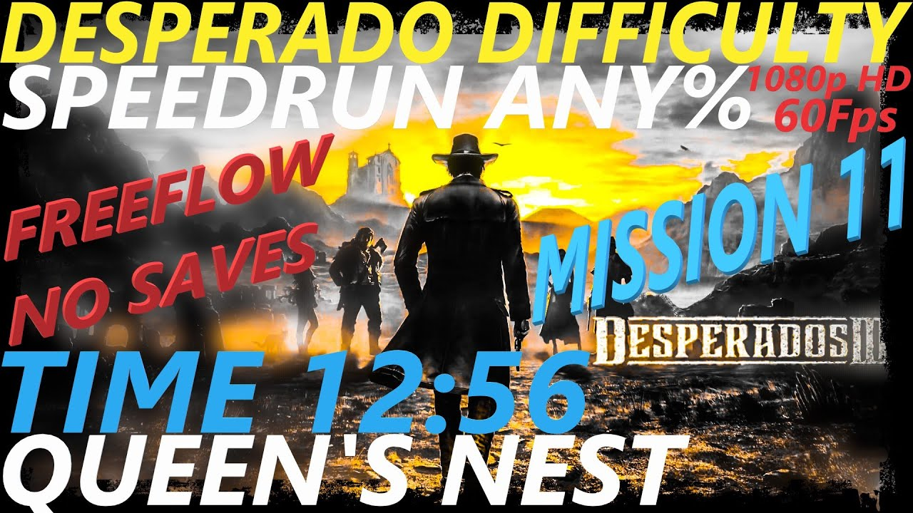 Desperados 3 Speedrun 12 56 Any Desperado No Saves Queen S Nest Chapter 2 Mission 11 Youtube