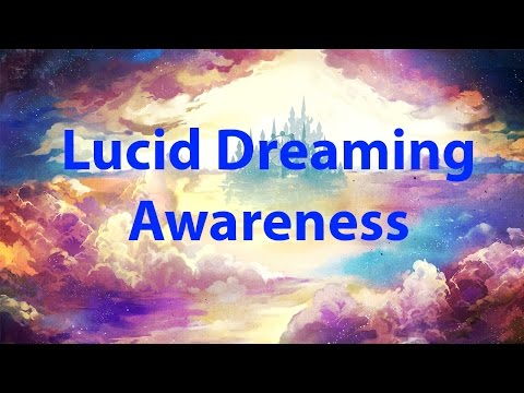 How to Have Amazing Lucid Dreams | Awareness