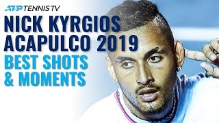 Nick Kyrgios: Brilliant Shots & Moments in Acapulco 2019 Title Run!