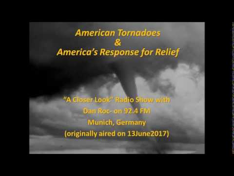"American Tornadoes & America's Response for Relief ""A Closer Look"" Radio Show with Dan Roc"