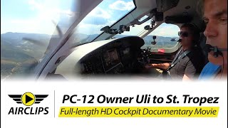 Uli's AMAZING PC-12NGX ADVENTURE!!! Low Level Riviera Flying, Ultimate Cockpit Movie [AirClips]