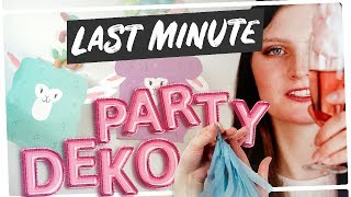 Die 5 besten LAST MINUTE DIY 💝✂️ Party Deko Ideen