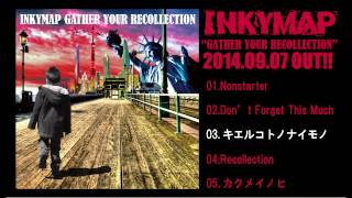 INKYMAP【GATHER YOUR RECOLLECTION】Trailer