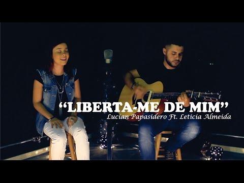 Liberta-me de mim - Luma Elpídio (Cover Lucian Papassidero Ft. Leticia Almeida)