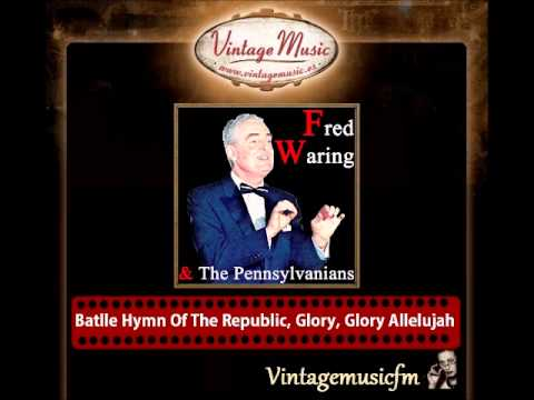 Fred Waring & The Pennsylvanians  – Batlle Hymn Of The Republic, Glory, Glory Allelujah