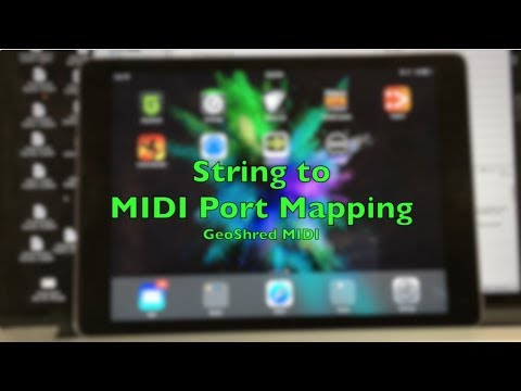 GeoShred Application Note #7: String to Midi Channel Mapping