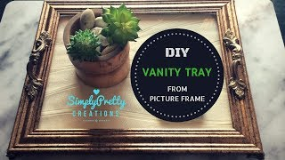 DIY Vanity Tray from Picture Frame | SimplyPretty Creations | Video