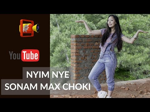 Bhutanese Song Nyim Nye || By- Sonam Max Choki || HD