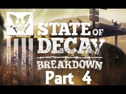 State of Decay: Breakdown ( Part 4 )