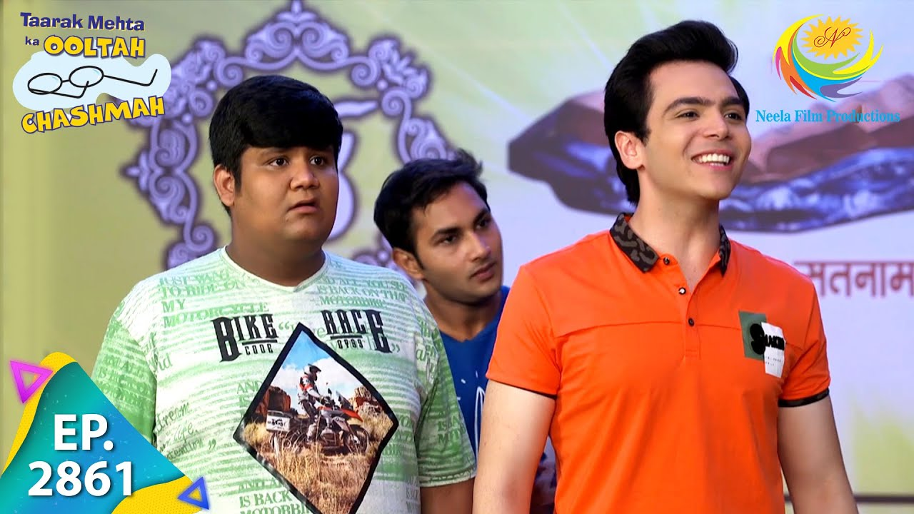 Download Taarak Mehta Ka Ooltah Chashmah - Episode 2861 - Full Episode