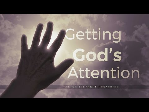Getting God's Attention 04092017 AM - The Door Christian Fellowship El Paso TX