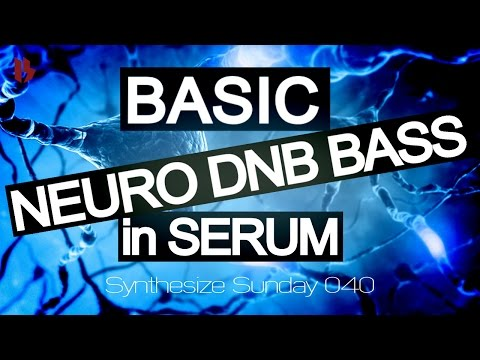 Synthesize Sunday 040 - Basic Neuro DNB Bass in Serum Tutorial [FREE DOWNLOAD]