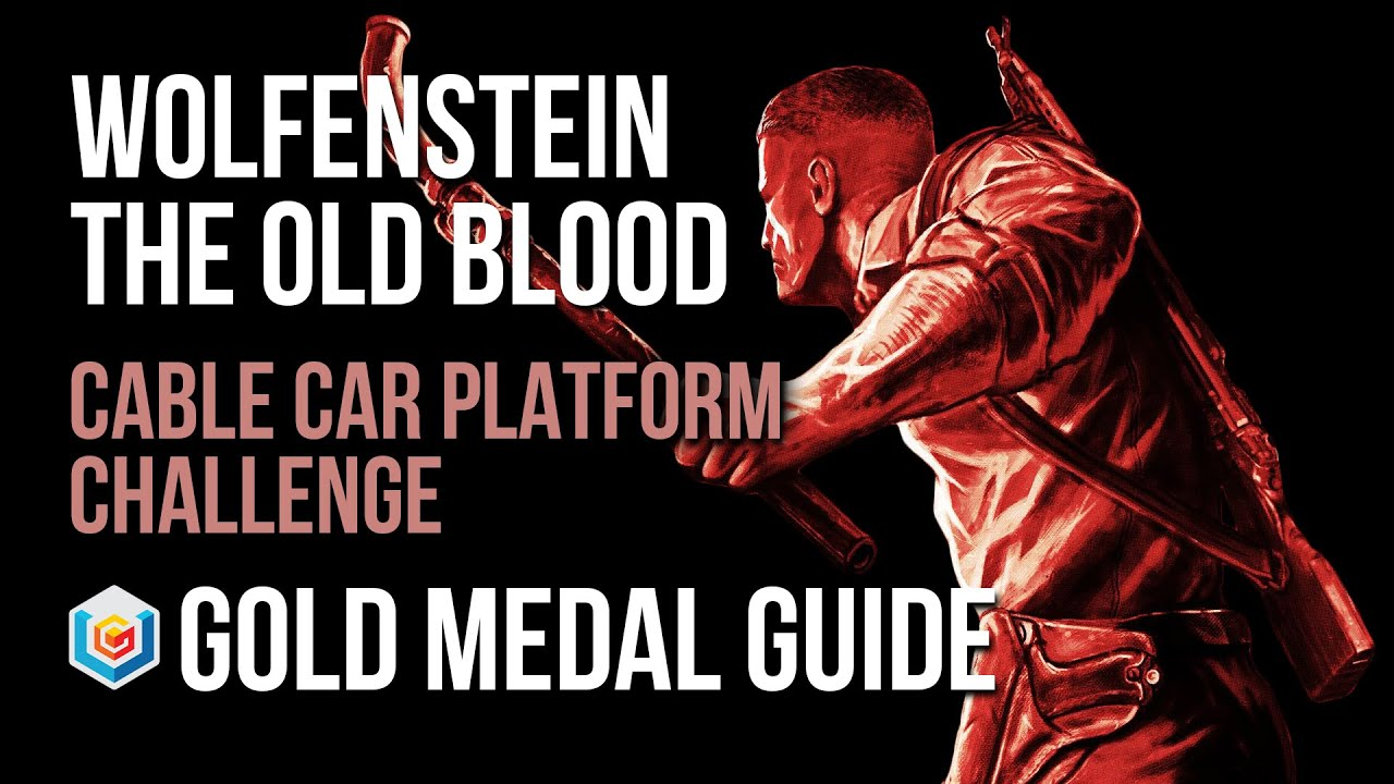 Wolfenstein The Old Blood Cable Car Platform Challenge Gold Medal Guide  (Combat Master)