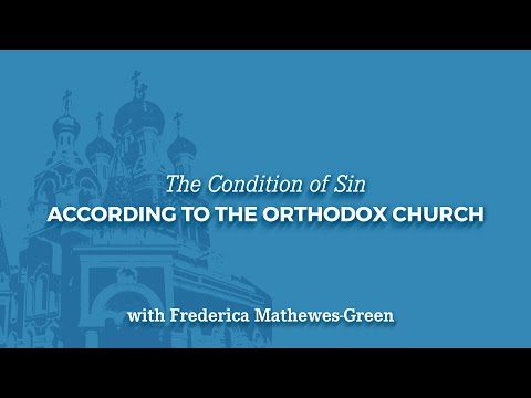 The Condition of Sin According to the Orthodox Church