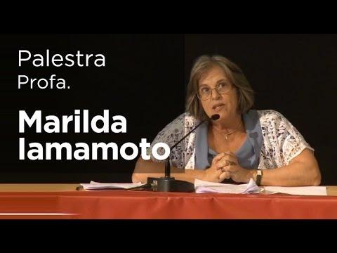 Palestra Com A Professora Marilda Villela Iamamoto Youtube