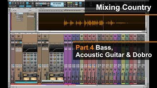 Mixing A Country Song (4 of 8) - Bass, Acoustic Guitar and Dobro - Dan Wesley