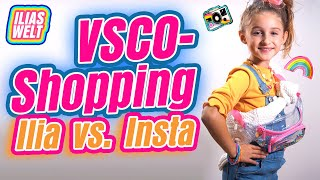 ILIAS WELT - VSCO-Shopping (Insta vs. Ilia)