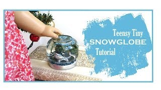 How To Make A Snowglobe For Dolls With Liberty Jane