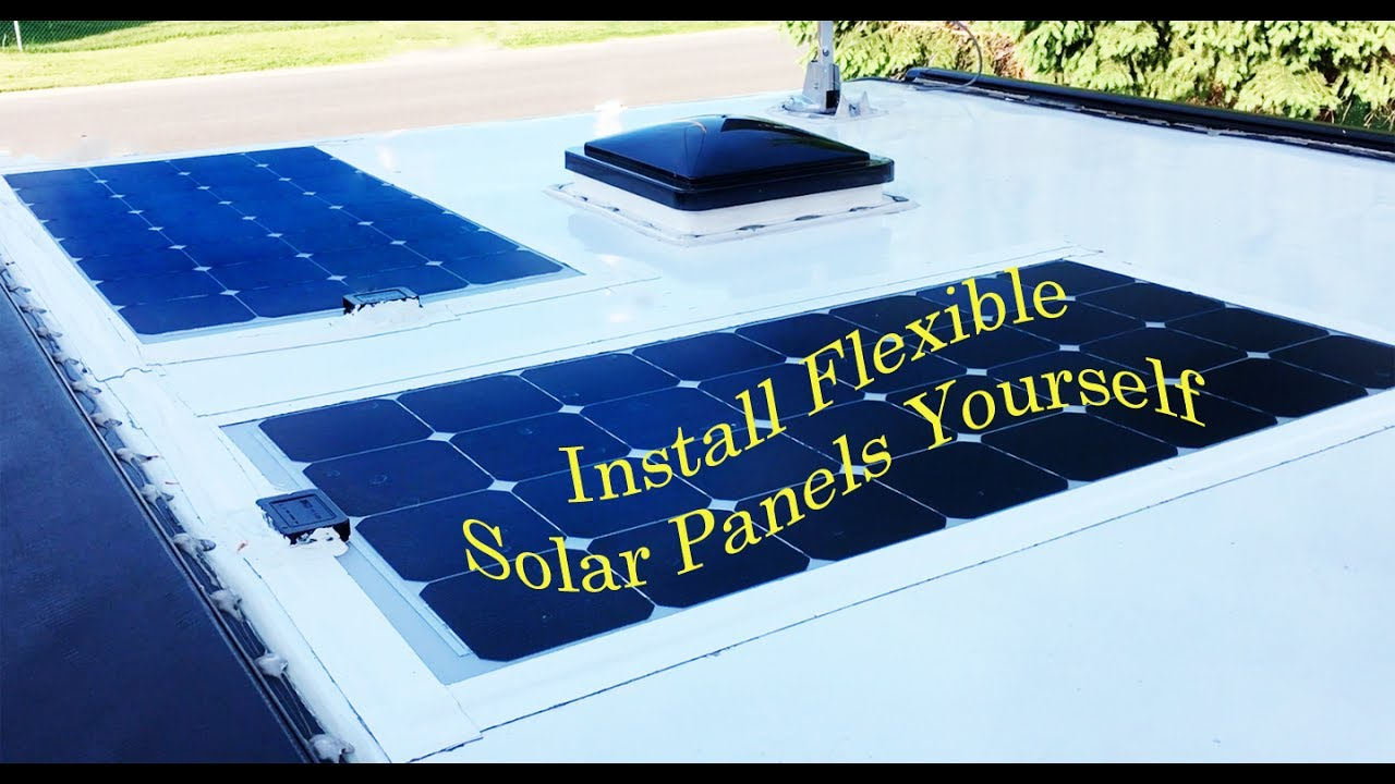 Semi Flexible Solar Panels On Rv Roof No Holes Easy