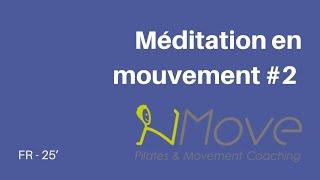 Méditation en mouvement #2