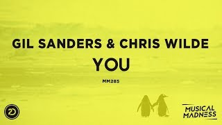 Gil Sanders & Chris Wilde - You [Official]