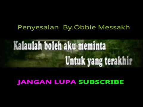 Penyesalan   By.Obbie Messakh TANPA VOKAL