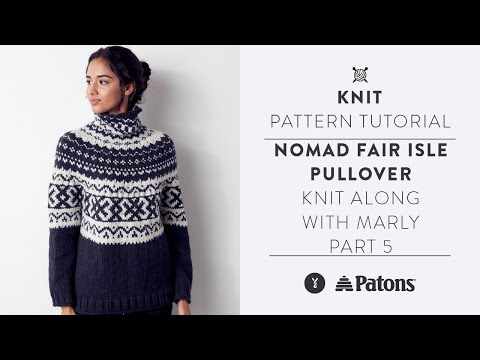 How To Knit A Fair Isle Sweater With Marly Bird | Yoke Pullover Pattern Tutorial | Part Five