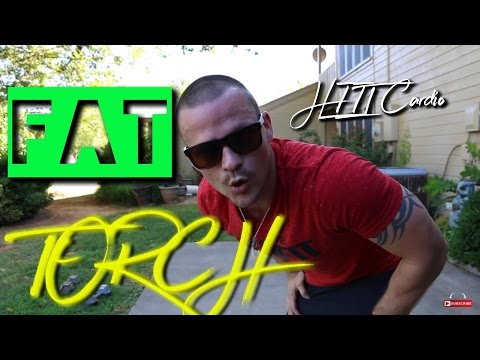 Fat Torch... Fire up that Metabolism
