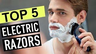 BEST 5: Electric Razors 2018