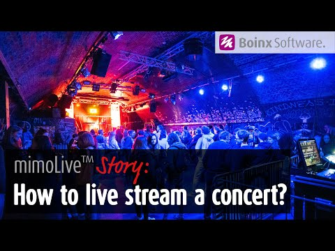 MimoLive ™ Story: How To Live Stream A Concert?