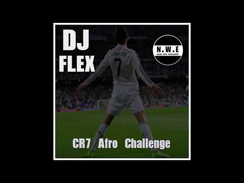 DJ Flex X NWE - CR7 Afro Challenge (Afrobeat) - Subscribe To My Channel