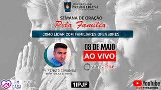 ((( SEMANA DE ORAÇÃO PELA FAMÍLIA // SEXTA 08/05/20  )))