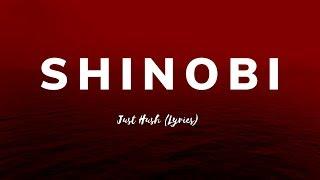 Just Hush SHINOBI lyrics.mp3
