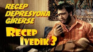 Recep Depresyona Girerse  Recep İvedik 3