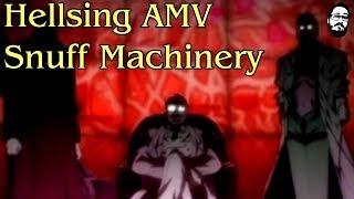 Hellsing Ultimate AMV - Snuff Machinery