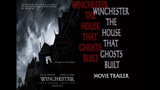 Winchester The House That Ghosts Built Movie Trailer 2018