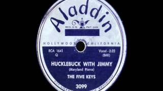 78 RPM: The Five Keys - Hucklebuck With Jimmy