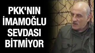 Terör örgütü PKK nın Ekrem İmamoğlu sevdası bitmiyor